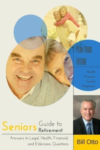 Seniors Guide to Retirement By Bill Otto