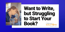 Struggling to Start Your Book