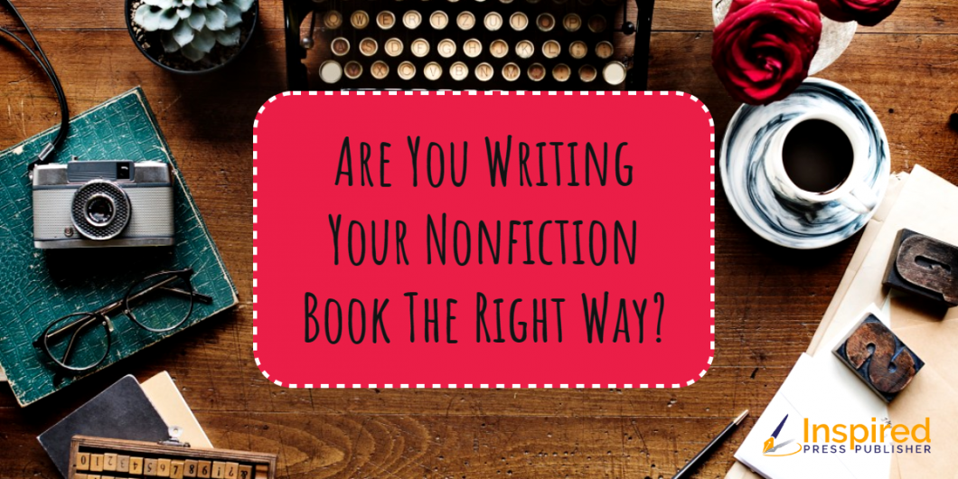 Are You Writing Your Nonfiction Book The Right Way_